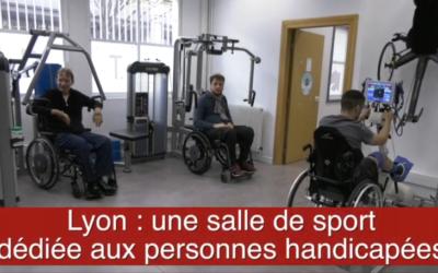 Lyon Mag – Une salle de sport dediée aux personnes handicapées